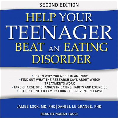 Help Your Teenager Beat an Eating Disorder, Second Edition Audiobook, by Daniel Le Grange