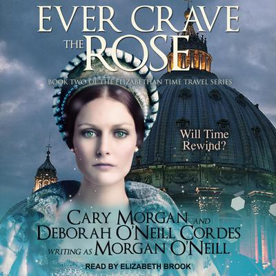 Ever Crave the Rose Audiobook, by Morgan O'Neill