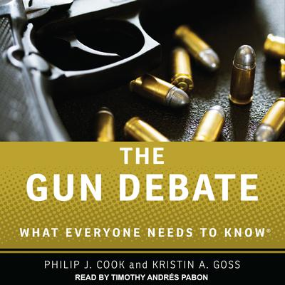 The Gun Debate: What Everyone Needs to Know Audiobook, by Kristin A. Goss