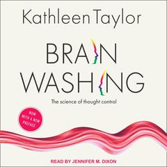 Brainwashing: The Science of Thought Control Audiobook, by Author Info Added Soon