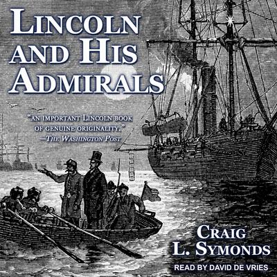 Lincoln and His Admirals Audiobook, by Craig L. Symonds