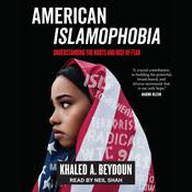 American Islamophobia: Understanding the Roots and Rise of Fear Audiobook, by Author Info Added Soon