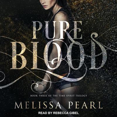 Pure Blood Audiobook, by Melissa Pearl