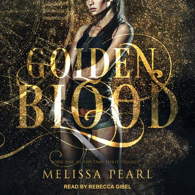Golden Blood Audiobook, by Melissa Pearl