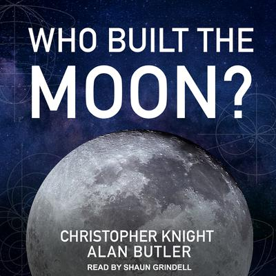 Who Built the Moon? Audiobook, by Alan Butler