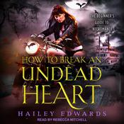 How to Break an Undead Heart Audiobook, by Author Info Added Soon|