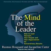 The Mind of the Leader: How to Lead Yourself, Your People, and Your Organization for Extraordinary Results Audiobook, by Jacqueline Carter