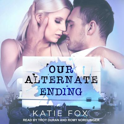 Our Alternate Ending Audiobook, by Katie Fox