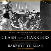 Clash of the Carriers: The True Story of the Marianas Turkey Shoot of World War II Audiobook, by Barrett Tillman