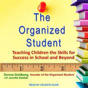 The Organized Student: Teaching Children the Skills for Success in School and Beyond Audiobook, by Author Info Added Soon