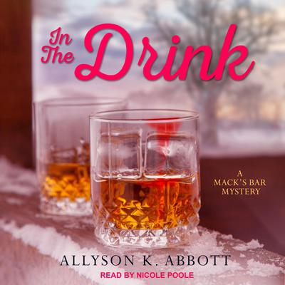 In the Drink Audiobook, by Allyson K. Abbott