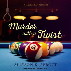 Murder with a Twist Audiobook, by Allyson K. Abbott