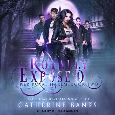 Royally Exposed: A Reverse Harem Audiobook, by Catherine Banks