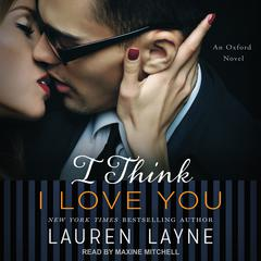 I Think I Love You Audiobook, by Lauren Layne