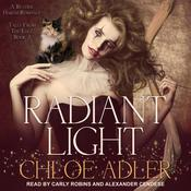 Radiant Light: A Reverse Harem Romance Audiobook, by Chloe Adler