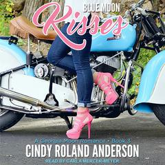 Blue Moon Kisses Audiobook, by Cindy Roland Anderson