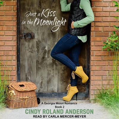 Just a Kiss in the Moonlight Audiobook, by Cindy Roland Anderson