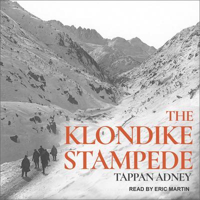 The Klondike Stampede Audiobook, by Tappan Adney