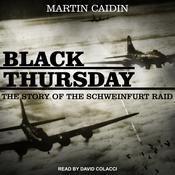 Black Thursday: The Story of the Schweinfurt Raid Audiobook, by Author Info Added Soon