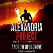 The Alexandria Project: A Tale of Treachery and Technology Audiobook, by Author Info Added Soon