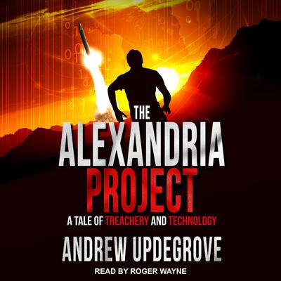 The Alexandria Project: A Tale of Treachery and Technology Audiobook, by Andrew Updegrove