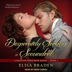 Desperately Seeking a Scoundrel Audiobook, by Elisa Braden