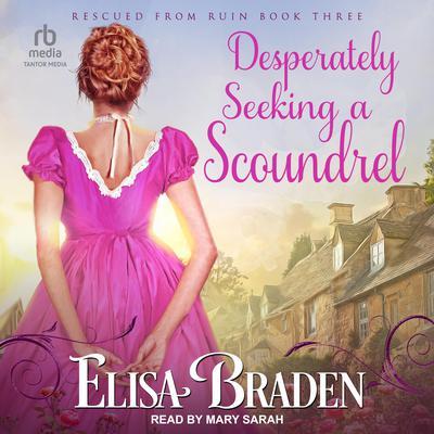 Desperately Seeking a Scoundrel Audiobook, by Elisa Braden