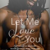 Let Me Love You Audiobook, by Author Info Added Soon