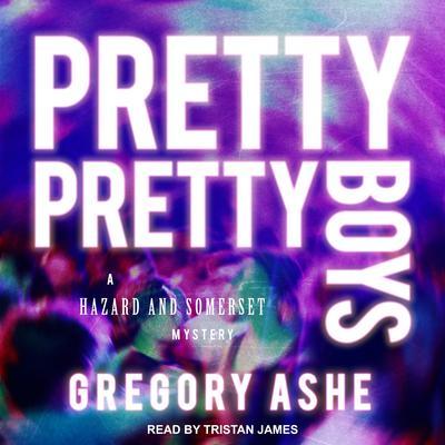Pretty Pretty Boys Audiobook, by Gregory Ashe