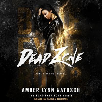 Dead Zone Audiobook, by Amber Lynn Natusch