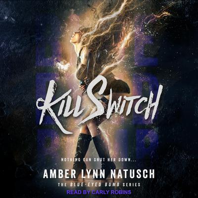 Kill Switch Audiobook, by Amber Lynn Natusch