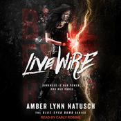 Live Wire Audiobook, by Amber Lynn Natusch
