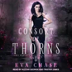 Consort of Thorns: A Paranormal Reverse Harem Novel Audiobook, by Eva Chase