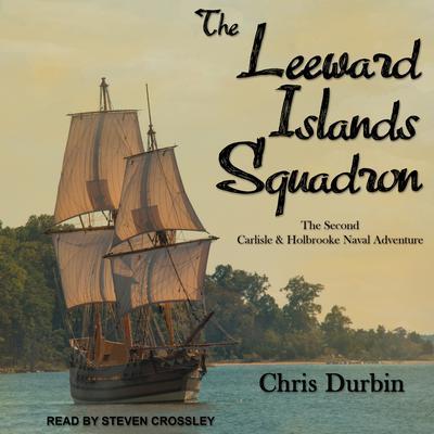 The Leeward Islands Squadron Audiobook, by Chris Durbin