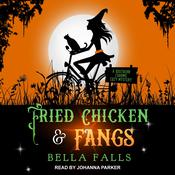 Fried Chicken & Fangs Audiobook, by Author Info Added Soon