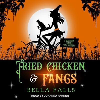 Fried Chicken & Fangs Audiobook, by Bella Falls