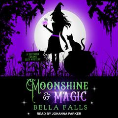Moonshine & Magic Audiobook, by Author Info Added Soon