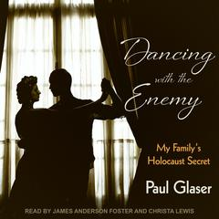 Dancing with the Enemy: My Familys Holocaust Secret Audiobook, by Paul Glaser