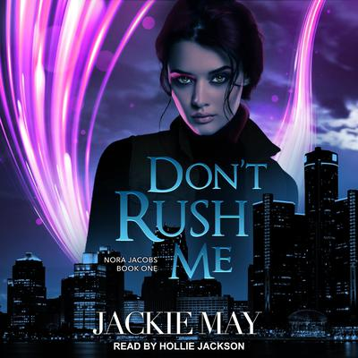 Don't Rush Me Audiobook, by Jackie May