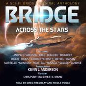 Bridge Across the Stars: A Sci-Fi Bridge Original Anthology Audiobook, by Will McIntosh, Maya Kaathryn Bohnhoff, Lucas  Bale, Daniel Arenson, Josi Russell, Felix R. Savage