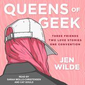 Queens of Geek Audiobook, by Jen Wilde