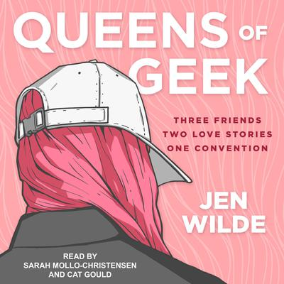 Queens of Geek Audiobook, by Jen Wilde