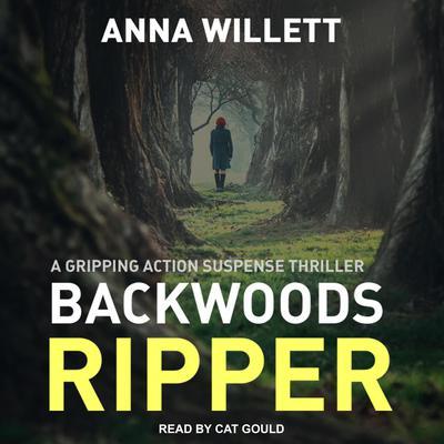 Backwoods Ripper Audiobook, by Anna Willett