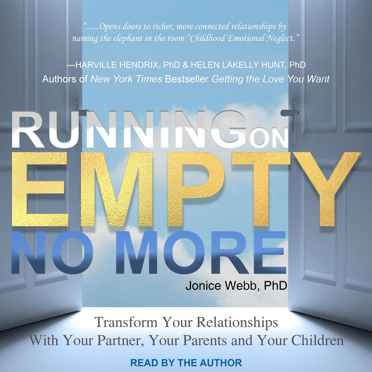 Running on Empty No More: Transform Your Relationships With Your Partner, Your Parents and Your Children Audiobook, by Jonice Webb