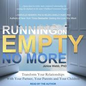 Running on Empty No More: Transform Your Relationships With Your Partner, Your Parents and Your Children Audiobook, by Author Info Added Soon|