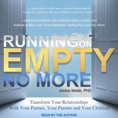 Running on Empty No More: Transform Your Relationships With Your Partner, Your Parents and Your Children Audiobook, by Jonice Webb, Ph.D