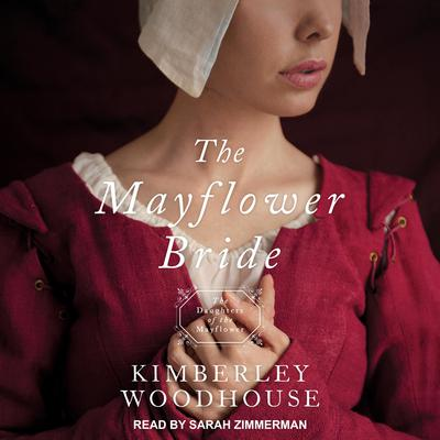 The Mayflower Bride Audiobook, by Kimberley Woodhouse