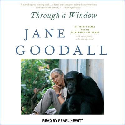 Through a Window: My Thirty Years with the Chimpanzees of Gombe Audiobook, by Jane Goodall