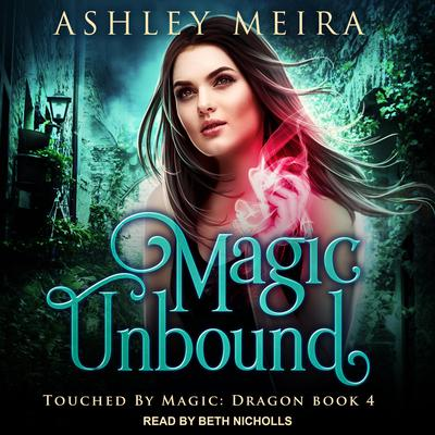 Magic Unbound Audiobook, by Ashley Meira