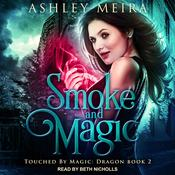 Smoke and Magic Audiobook, by Author Info Added Soon|